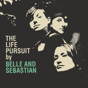 Belle and Sebastian : The Life Pursuit   [P/M]