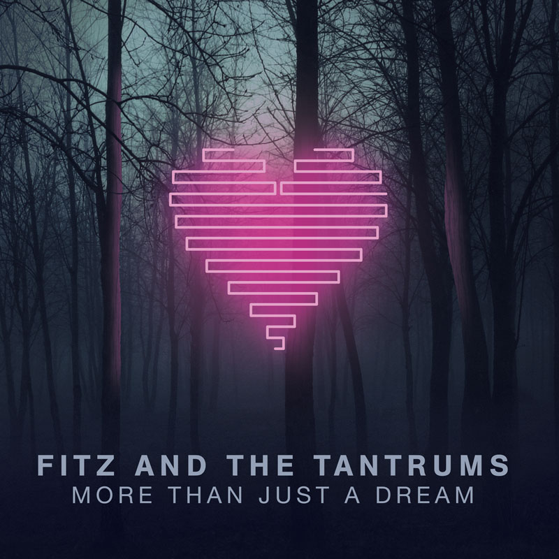 Fitz and the Tantrums : More Than Just A Dream   [P/M]