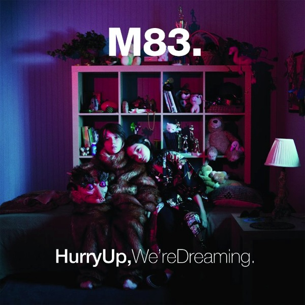M83 : Hurry Up, We're Dreaming. (2013 Grammy nom!!)